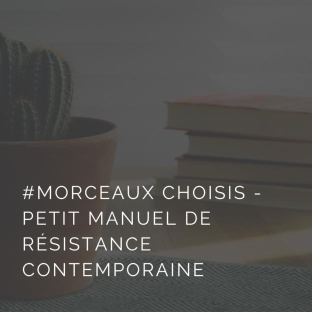 Petit manuel de résistance contemporaines de Cyril Dion : morceaux choisis