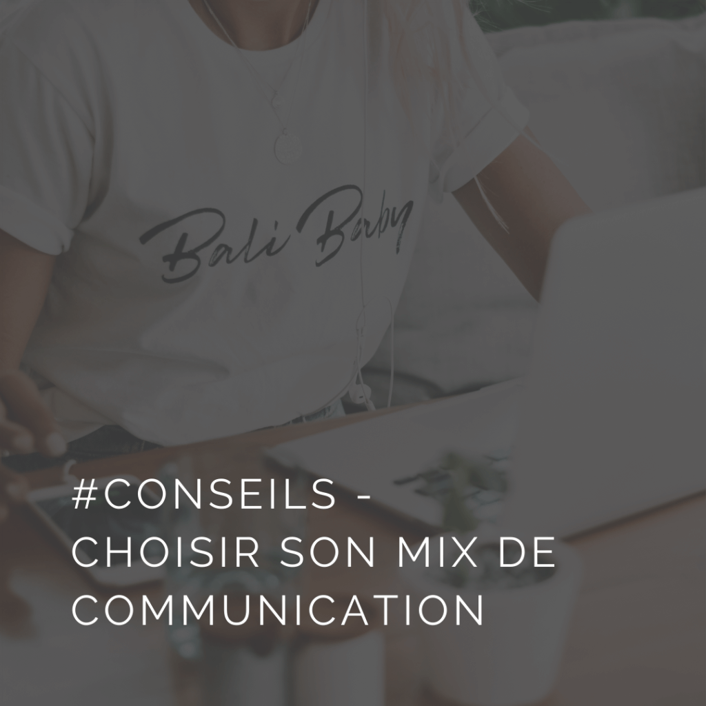 Choisir le bon mix de communication pour sa marque