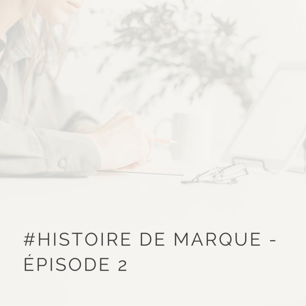 Histoire de marque, épisode 2