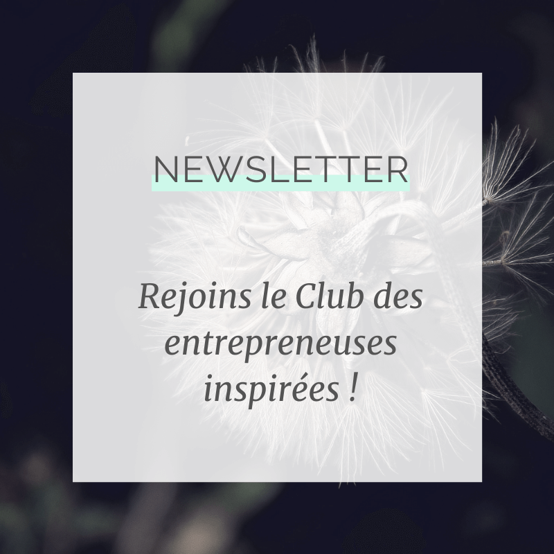 Rejoins le Club des entrepreneuses inspirées : newsletter et ressources gratuites