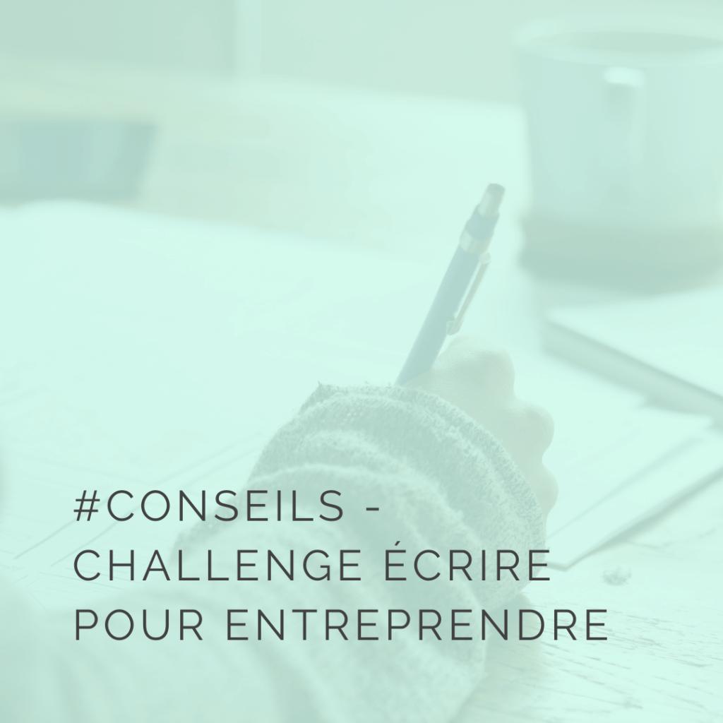 Rejoins le challenge atelier d'écriture Ecrire pour Entreprendre