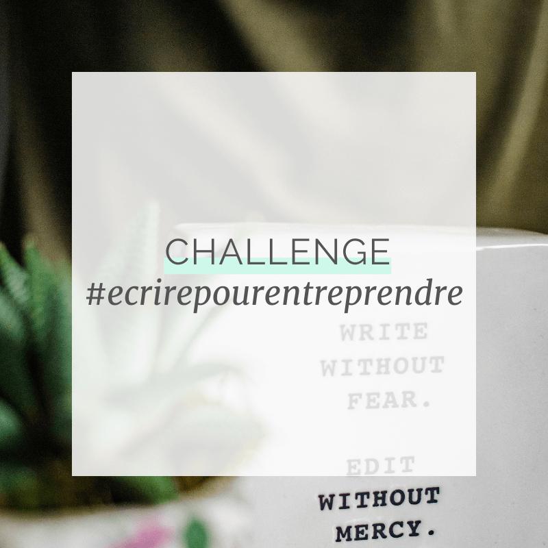 Challenge #EcrirePourEntreprendre